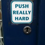 Push really hard
